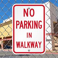 NO PARKING IN WALKWAY Signs