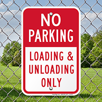 No Parking Loading & Unloading Only Signs