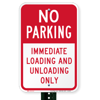 No Parking Immediate Loading And Unloading Only Signs