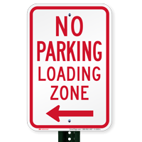 No Parking, Loading Zone Signs, Left Arrow