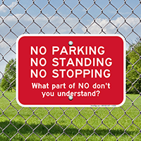 Humorous No Parking No Standing No Stopping Signs