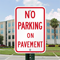 NO PARKING ON PAVEMENT Signs