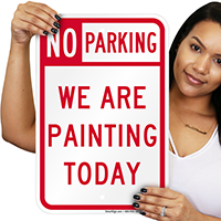 No Parking We Are Painting Today Signs