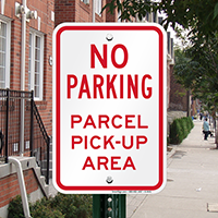 No Parking Parcel Pick-Up Area Signs