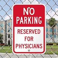 No Parking - Reserved for Physicians Signs
