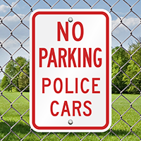 NO PARKING POLICE CARS Signs