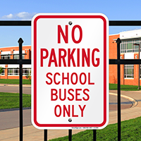 No Parking - School Buses Only Signs