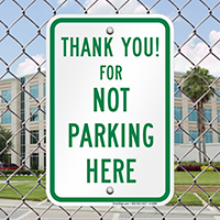 Thank You For Not Parking Here Signs