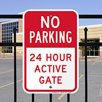 No Parking 24 Hour Active Gate Sign