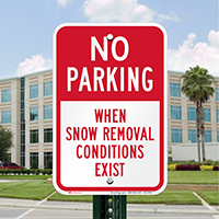 No Parking, Snow Removal Conditions Exist Signs