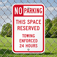 Space Reserved No Parking, Towing Enforced Signs