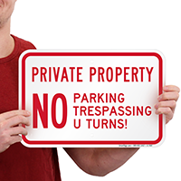 Private Property, No Parking & No Trespassing Signs