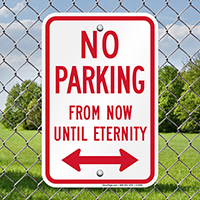 No Parking From Now Until Eternity Signs
