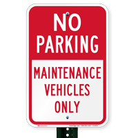 No Parking - Maintenance Vehicles Only Signs