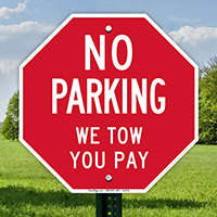No Parking, We Tow You Pay Signs