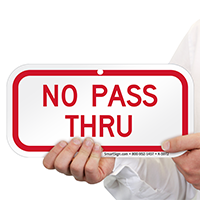 NO PASS THRU Signs