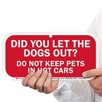 Do Not Keep Pets In Hot Cars Signs