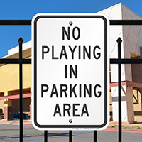No Playing In Parking Area Signs