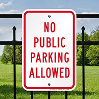 NO PUBLIC PARKING ALLOWED Signs