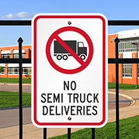 No Semi Truck Deliveries Signs