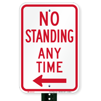 No Standing Any Time Signs, Left Arrow