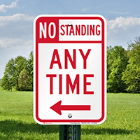 No Standing Any Time Sign, Left Arrow