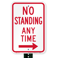 No Standing Any Time Signs, Right Arrow