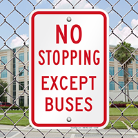 NO STOPPING EXCEPT BUSES Signs