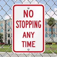 NO STOPPING ANY TIME Signs