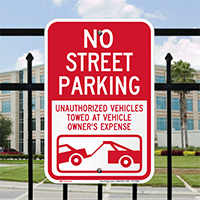 No Street Parking, Unauthorized Vehicles Towed Signs