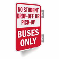 No Student Drop-Off or Pick-Up Double-Sided Signs