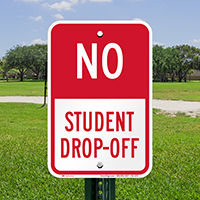 No, Student Drop-Off Signs