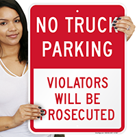 No Truck Parking - Violators Will be Prosecuted Signs