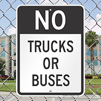 No - Trucks Or Buses Signs