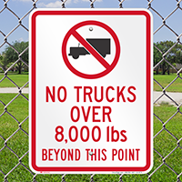 No Trucks Over Beyond This Point Signs
