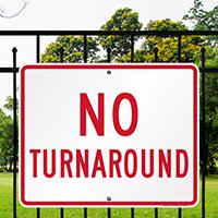 NO TURNAROUND Signs