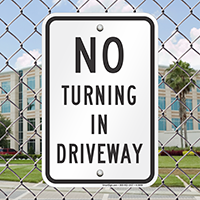 NO TURNING IN DRIVEWAY Signs