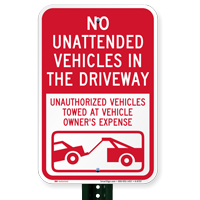 No Unattended Vehicles In Driveway, Unauthorized Towed Signs