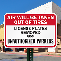 Air Will Be Taken Out Of Tires Sign