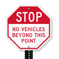 No Vehicles Beyond This Point, Stop Signs