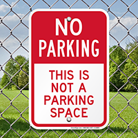 This Is Not A Parking Space Signs