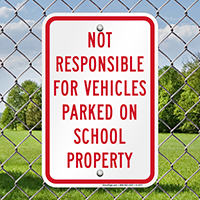 Not Responsible Vehicles Parked School Property Signs