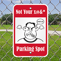 Not Your Parking Spot Funny Parking Sign