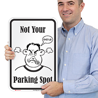 Not Your Parking Spot, Humorous Parking Signs