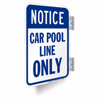 Notice, Car Pool Line Only Double-Sided Signs