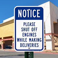 Notice, Shut-Off Engines While Making Deliveries Sign