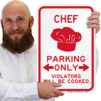 Chef Parking Only, Violators Will Be Cooked Sign