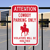 Cowboy Parking Only, Violators Will Be Hog-Tied Signs