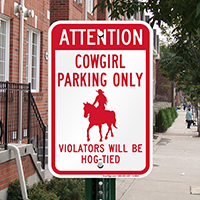 Cowgirl Parking Only, Violators Will Be Hog-Tied Sign