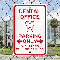 Dental Office Parking, Violators Will Be Drilled Signs